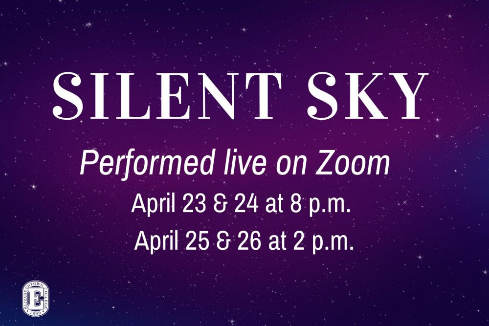 Elizabethtown College Theatre's Silent Sky performed on Zoom April 23 – 26
