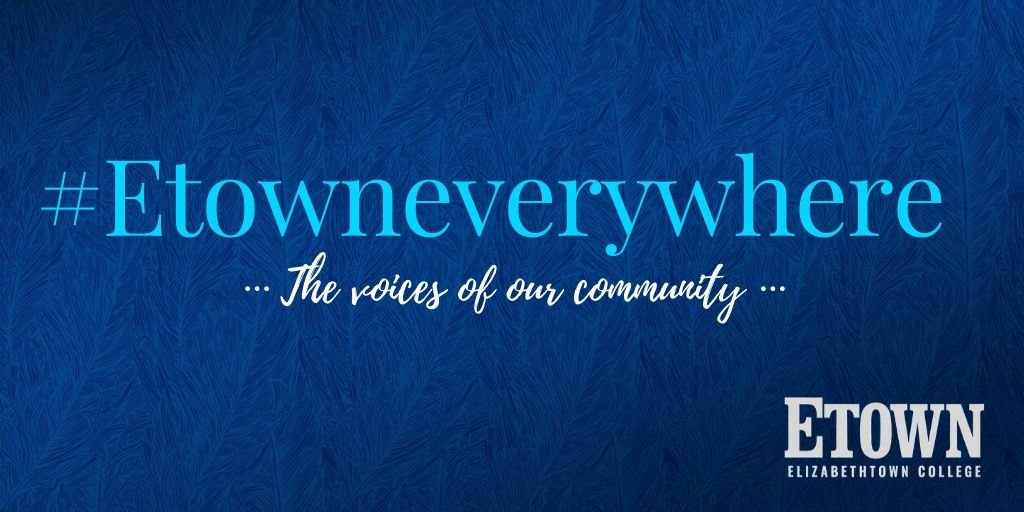 Elizabethtown College Is #Etowneverywhere