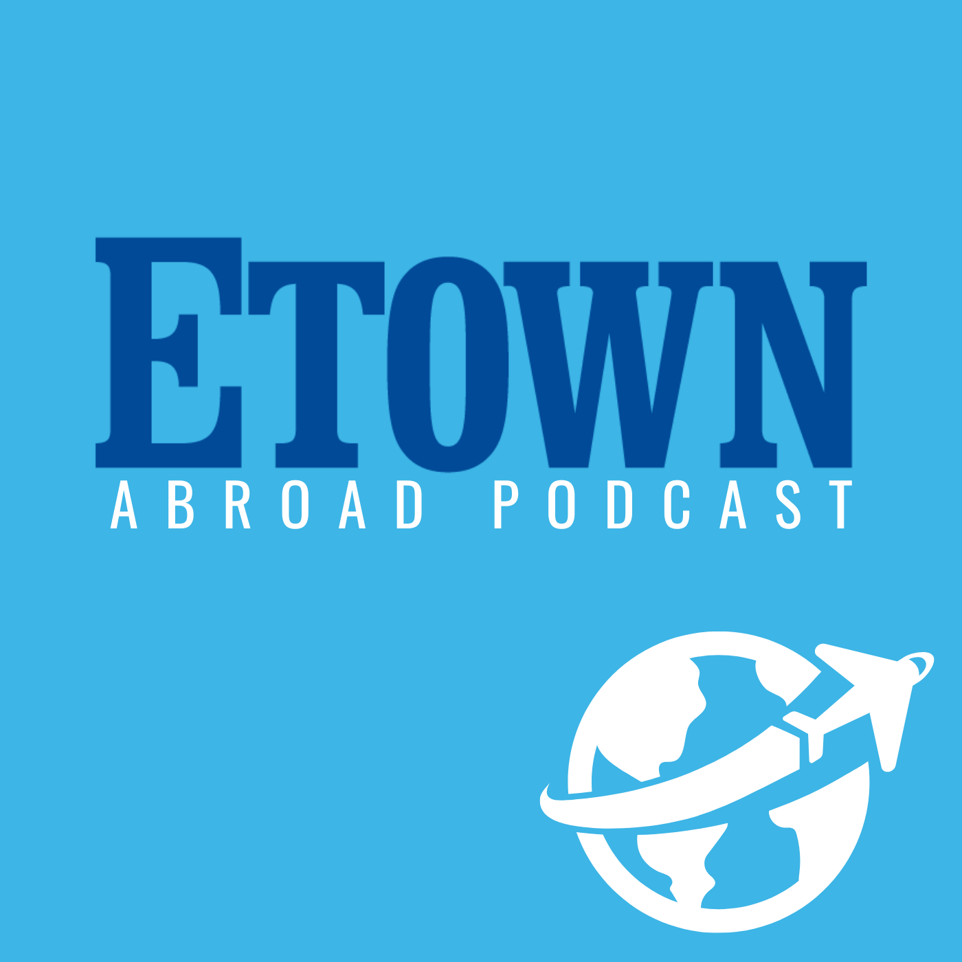 New Podcast Dives Deeper into Etown Study Abroad Experiences
