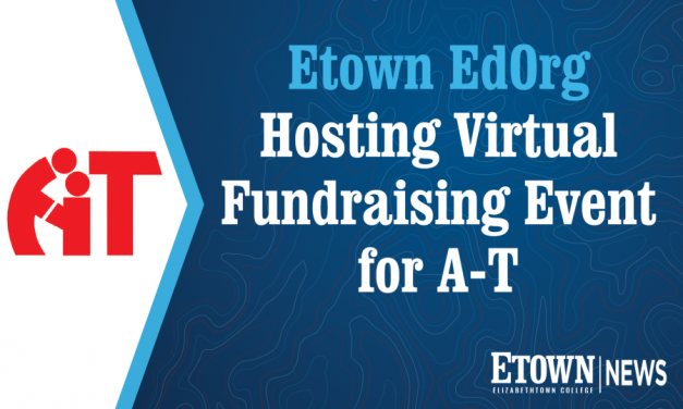 Etown EdOrg Hosting Virtual Fundraising Event for A-T