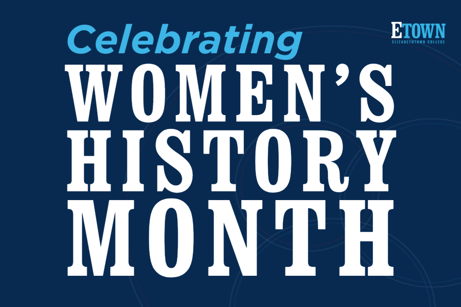 Elizabethtown College Celebrates Women's History Month