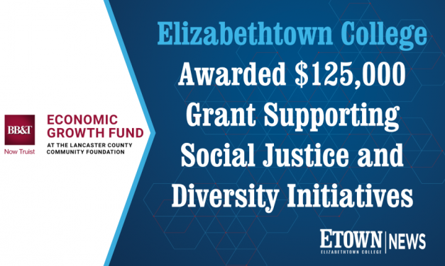 Elizabethtown College Awarded $125,000 Grant Supporting Social Justice and Diversity Initiatives