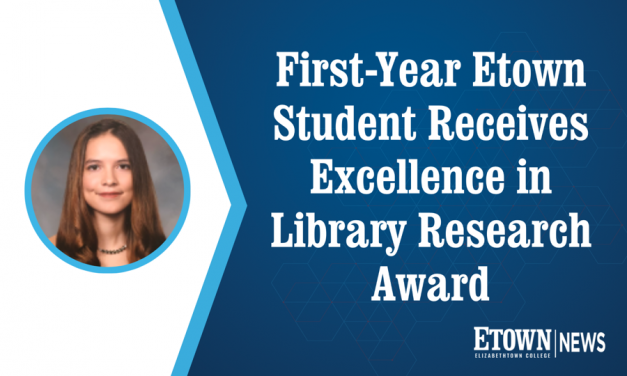 First-Year Etown Student Receives Excellence in Library Research Award