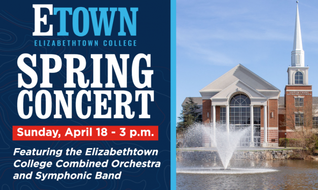 Elizabethtown College Combined Orchestra and Symphonic Band Host Virtual Spring Concert