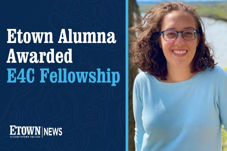Etown Alumna Awarded Engineering for Change Fellowship
