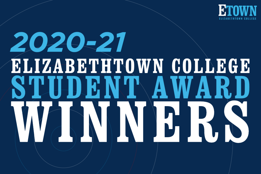 Elizabethtown College Announces 2020-21 Student Awards Winners