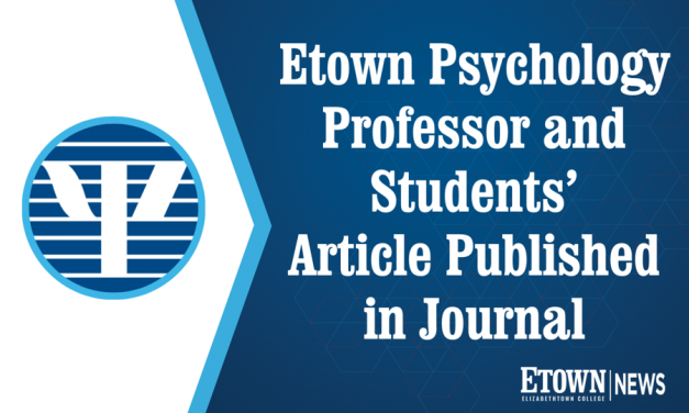 Elizabethtown College Psychology Professor and Students' Article Published in Journal