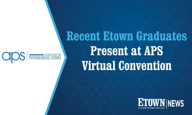 Recent Etown Graduates Present at APS Virtual Convention