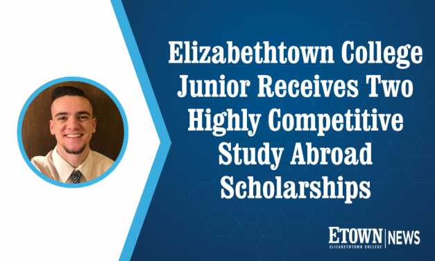 Elizabethtown College Junior Receives Two Highly Competitive Study Abroad Scholarships
