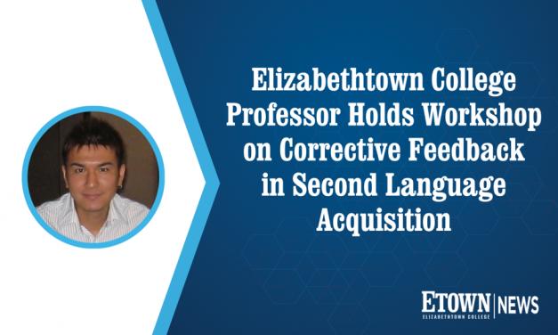 Elizabethtown College Professor Holds Workshop on Corrective Feedback in Second Language Acquisition