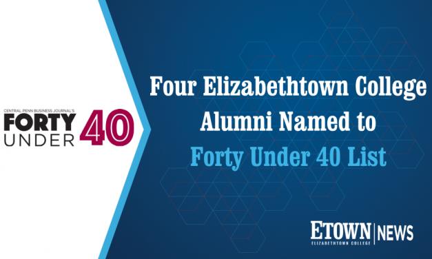 Four Elizabethtown College Alumni Named to Forty Under 40 List
