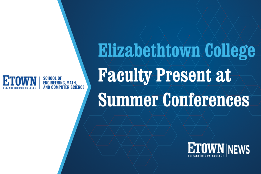 Elizabethtown College Faculty Present at Summer Conferences
