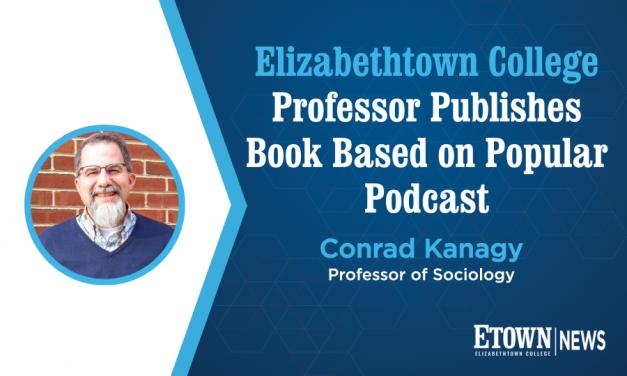 Elizabethtown College Professor Publishes Book Based on Popular Podcast
