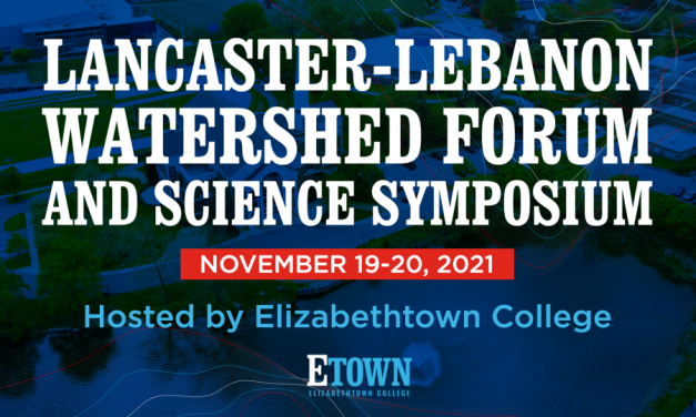 Elizabethtown College to Host Lancaster-Lebanon Watershed Forum and Science Symposium