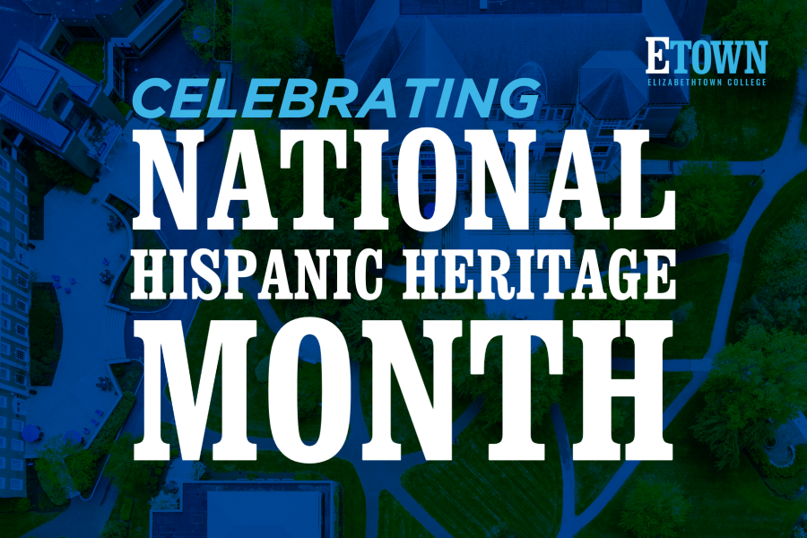 Elizabethtown College Celebrates National Hispanic Heritage Month