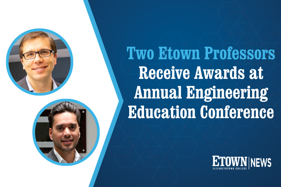 Two Elizabethtown College Professors Receive Awards at Annual Engineering Education Conference